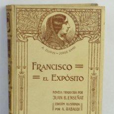 Libros antiguos: FRANCISCO EL EXPÓSITO-JORGE SAND-MONTANER Y SIMON,BARCELONA 1912. Lote 164192342