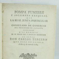 Livres anciens: POMPA FUNEBRE Y SOLEMNES EXEQUIAS...DON CARLOS TERCERO-ED.FRANCISCO SURIÁ Y BRIGADA-1789. Lote 164915458