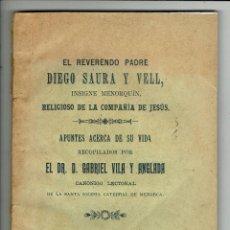 Libros antiguos: EL REVERENDO PADRE DIEGO SAURA Y VELL INSIGNE MENORQUÍN....,GABRIEL VILA Y ANGLADA.1914(MENORCA.1.4). Lote 165301186