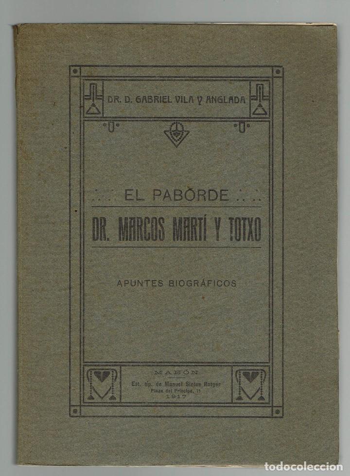 EL PABORDE DR. MARCOS MARTÍ Y TOTXO, POR GABRIEL VILA Y ANGLADA. AÑO 1917. (MENORCA.1.4) (Libros Antiguos, Raros y Curiosos - Biografías )