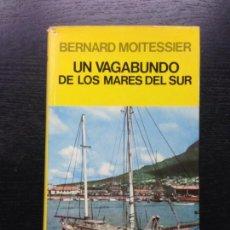 Libros antiguos: UN VAGABUNDO DE LOS MARES DEL SUR, MOITESSIER, BERNARD, 1980. Lote 165379186