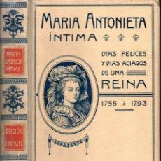 Libros antiguos: ENSEÑAT : MARIA ANTONIETA ÍNTIMA (MONTANER Y SIMÓN, 1908). Lote 269416328