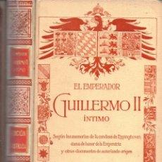 Libros antiguos: ENSEÑAT : EL EMPERADOR GUILLERMO II ÍNTIMO (MONTANER Y SIMÓN, 1910) . Lote 166293186