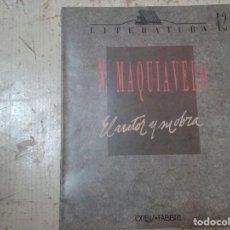 Libros antiguos: NICOLÁS MAQUIAVELO - EL AUTOR Y SU OBRA (LITERATURA: NÚMERO 42) . Lote 166672022