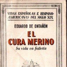 Libros antiguos: EDUARDO DE ONTAÑÓN : EL CURA MERINO SU VIDA EN FOLLETÍN (ESPASA CALPE, 1933). Lote 166715034