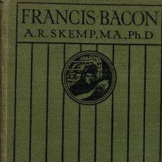 Libros antiguos: FRANCIS BACON BY A. R. SKEMP. AÑO 1912. Lote 167169316
