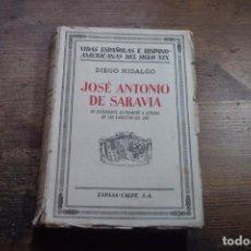 Libros antiguos: JOSE ANTONIO DE SARAVIA, DIEGO HIDALGO, ESPASA CALPE, 1936. Lote 167264596