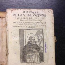 Libros antiguos: HISTORIA DE LA VIDA, VIRTUDES Y MILAGROS DEL BEATO LUIS BERTRAN, SABORIT, P.M.FR. VICENTE, 1651. Lote 167503356