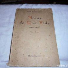 Libros antiguos: NOTAS DE UNA VIDA(1868-1901)TOMO I.CONDE DE ROMANONES.EDITORIAL RENACIMIENTO. Lote 167545468