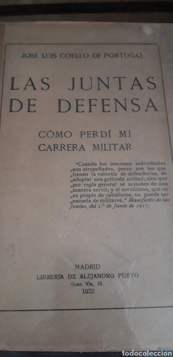 LAS JUNTAS DE DEFENSA. COMO PERDÍ MI CARRERA MILITAR. COELLO DE PORTUGAL J.L. MADRID 1922 (Libros Antiguos, Raros y Curiosos - Biografías )