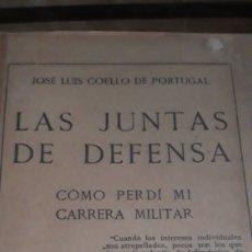 Libros antiguos: LAS JUNTAS DE DEFENSA. COMO PERDÍ MI CARRERA MILITAR. COELLO DE PORTUGAL J.L. MADRID 1922. Lote 168304053