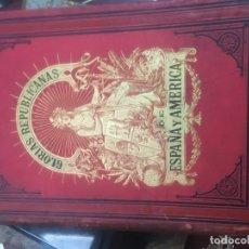 Libros antiguos: TOMO TERCERO DE GLORIAS REPUBLICANAS PRECIOSO DE 1894 A SANCHEZ PEREZ. Lote 168444588