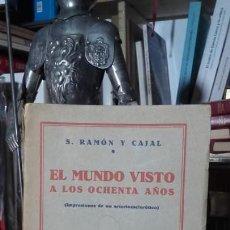Libros antiguos: RAMON Y CAJAL: EL MUNDO VISTO A LOS OCHENTA AÑOS (IMPRESIONES DE UN ARTERIOESCLEROTICO), 1ª, 1934.. Lote 195095035