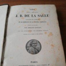 Libros antiguos: VIDA DEL BEATO J. B. DE LA SALLE. PARÍS. 1840.. Lote 168673128
