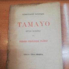 Libros antiguos: TAMAYO, ESTUDIO BIOGRAFICO. ISIDORO FERNÁNDEZ FLOREZ. Lote 168711244