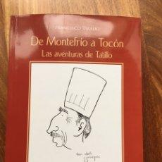 Libros antiguos: DE MONTEFRÍO A TOCÓN LAS AVENTURAS DE TATILLO DE FRANCISCO TIRADO EDICIONES FUENTE CLARA 2017. Lote 168862512