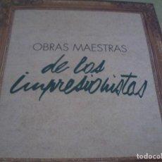 Libros antiguos: LIBRO DE OBRAS MAESTRAS DE LOS INPRESIONISTAS. Lote 168940192