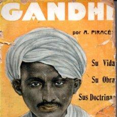 Libros antiguos: PIRACÉS : GANDHI -SU VIDA, SU OBRA, SUS DOCTRINAS (IBERIA, 1930). Lote 169806536