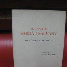 Libros antiguos: EL DOCTOR SARDA I SALVANY. MEMORIES I RECORDS. SABADELL 1927.. Lote 170010044