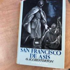 Libros antiguos: SAN FRANCISCO DE ASÍS G.K. CHESTERTON. EDITORIAL JUVENTUD. Lote 170133632