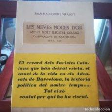 Libros antiguos: JOAN MALUQUER I VILADOT-LES MEVES NOCES D'OR-1877-1927...-PUBLICADAS PER ANTICS PASSANTS-1929-EXCELE. Lote 170860965