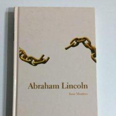 Libros antiguos: ISAAC MONTERO - ABRAHAM LINCOLN - EDITORIAL ABC #20. Lote 171173607