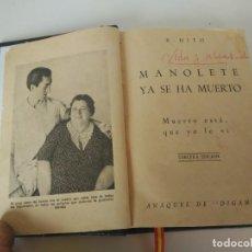 Libros antiguos: MANOLETE YA SE HA MUERTO, MUERTO ESTÁ, QUE YO LO VI. Lote 171240498