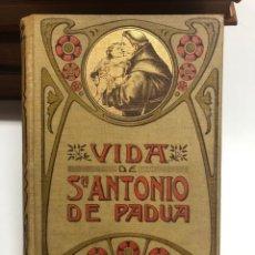 Libros antiguos: VIDA DE SAN ANTONIO DE PADUA. 1907. Lote 171399932