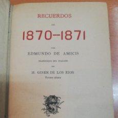 Libros antiguos: EDMUNDO DE AMICIS. RECUERDOS DE 1870-1871. MADRID, 1883. Lote 171593544