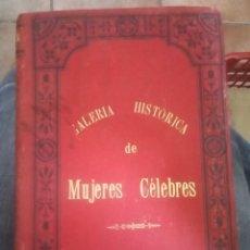 Libros antiguos: GALERÍA HISTÓRICA DE MUJERES CÉLEBRES, EMILIO CASTELAR 1887, TOMO 4.. Lote 172760768