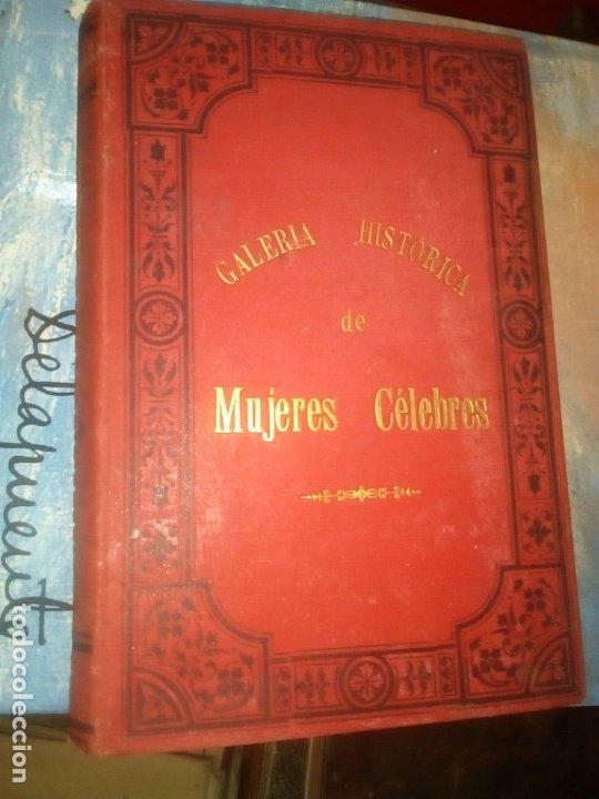 GALERÍA HISTÓRICA DE MUJERES CÉLEBRES, EMILIO CASTELAR 1887, TOMO 2. (Libros Antiguos, Raros y Curiosos - Biografías )