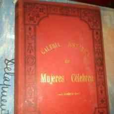 Libros antiguos: GALERÍA HISTÓRICA DE MUJERES CÉLEBRES, EMILIO CASTELAR 1887, TOMO 2.. Lote 172760942