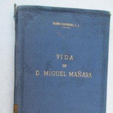 Libros antiguos: VIDA DE D MIGUEL DE MAÑARA , PADRE CARDENAS , 1950 TERCERA EDICION . Lote 172914858
