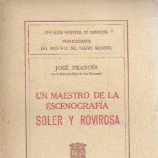 Libros antiguos: UN MAESTRO DE LA ESCENOGRAFÍA SOLER Y ROVIROSA / J. FRANCÉS. BCN : DIPUTACIÓN, 1928. 17X11CM. 70 P.. Lote 172950228