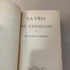 Libros antiguos: FRANCOS RODRÍGUEZ, JOSÉ: LA VIDA DE CANALEJAS - 1918 - PRIMERA EDICIÓN. Lote 173022535