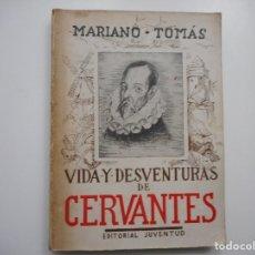 Libros antiguos: MARIANO TOMÁS VIDA Y DESVENTURAS DE CERVANTES Y95484. Lote 173056938