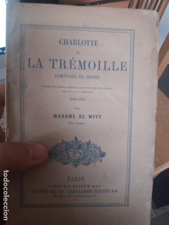 Libros antiguos: Charlotte de la Trémoille comtesse de Derby, Madame de Witt. Editeur: Didier - Année dédition:1870 - Foto 2 - 173133228