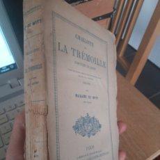 Libros antiguos: CHARLOTTE DE LA TRÉMOILLE COMTESSE DE DERBY, MADAME DE WITT. EDITEUR: DIDIER - ANNÉE D'ÉDITION:1870. Lote 173133228