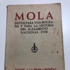 Libros antiguos: MOLA. DATOS PARA UNA BIOGRAFÍA Y PARA LA HISTORIA DEL ALZAMIENTO NACIONAL. 1938. Lote 173918202