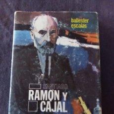 Livres anciens: SANTIAGO RAMÓN Y CAJAL. Lote 174029363