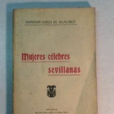 Libros antiguos: AMANTINA COBOS VILLALOBOS: MUJERES CÉLEBRES SEVILANAS (1917). Lote 174109854
