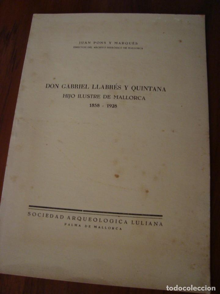 DON GABRIEL LLABRÉS Y QUINTANA. HIJO ILUSTRE DE MALLORCA. J.PONS Y MARQUÉS. SOC. ARQU. LULIANA 1935., usado segunda mano