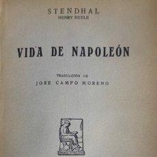 Libros antiguos: STENDHAL. HENRY BEYLE. VIDA DE NAPOLEÓN. MADRID, C. 1928.. Lote 174498429