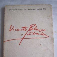 Libros antiguos: VICENTE BLASCO IBAÑEZ - 1933 - LEER DESCRIPCIÓN. Lote 174724848