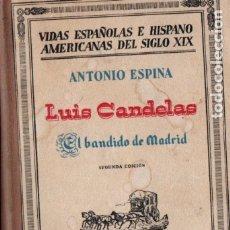 Libros antiguos: ANTONIO ESPINA : LUIS CANDELAS, EL BANDIDO DE MADRID (ESPASA CALPE, 1932). Lote 176171637