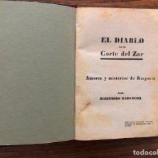 Libros antiguos: EL DIABLO EN LA CORTE DEL ZAR. AMORES Y MISTERIOS DE RASPUTIN. A. RAROWSKI. PRIMERA EDICIÓN. RUSIA. Lote 176217995