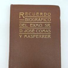Libros antiguos: BIOGRAFIA JOSE COMAS Y MASFERRER ( INDUSTRIAL Y POLITICO ) 1842-1908 . Lote 176485849