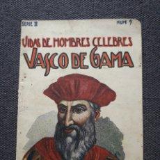 Libros antiguos: VIDAS DE HOMBRES CÉLEBRES: VASCO DE GAMA.. Lote 176901393