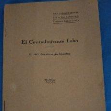 Libros antiguos: EL CONTRALMIRANTE LOBO POR JUAN LLABRÉS 1927. Lote 176927162