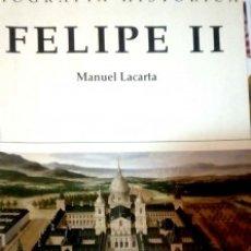Libros antiguos: FELIPE II MANUEL LACARTA. Lote 176966655